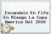 Escandalo En Fifa En Riesgo La <b>Copa</b> America Del 2016