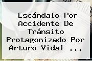 Escándalo Por Accidente De Tránsito Protagonizado Por <b>Arturo Vidal</b> <b>...</b>