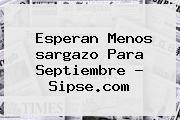 Esperan Menos <b>sargazo</b> Para Septiembre - Sipse.com