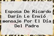 Esposa De Ricardo Darín Le Envió <b>mensaje</b> Por El <b>Día Del Padre</b>