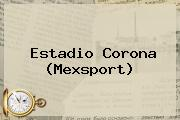 Estadio Corona (Mexsport)