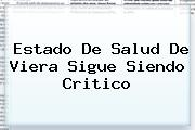 Estado De Salud De <b>Viera</b> Sigue Siendo Critico