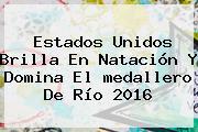 Estados Unidos Brilla En Natación Y Domina El <b>medallero</b> De <b>Río 2016</b>