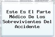 Este Es El Parte Médico De Los Sobrevivientes Del Accidente