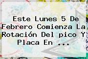 Este Lunes 5 De Febrero Comienza La Rotación Del <b>pico Y Placa</b> En ...