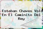 <b>Esteban Chaves</b> Voló En El Caminito Del Rey