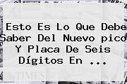 Esto Es Lo Que Debe Saber Del Nuevo <b>pico Y Placa</b> De Seis Dígitos En ...