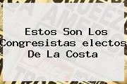 Estos Son Los Congresistas <b>electos</b> De La Costa
