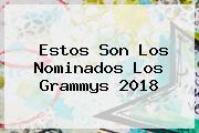 Estos Son Los Nominados Los <b>Grammys 2018</b>