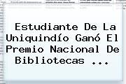 Estudiante De La Uniquindío Ganó El Premio <b>Nacional</b> De Bibliotecas ...
