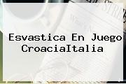 <b>Esvastica</b> En Juego CroaciaItalia