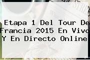 Etapa 1 Del <b>Tour De Francia</b> 2015 En Vivo Y En Directo Online