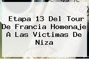 <b>Etapa 13</b> Del <b>Tour De Francia</b> Homenaje A Las Victimas De Niza