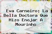 <b>Eva Carneiro</b>: La Bella Doctora Que Hizo Enojar A Mourinho