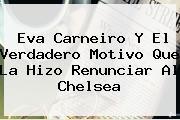 Eva Carneiro Y El Verdadero Motivo Que La Hizo Renunciar Al <b>Chelsea</b>
