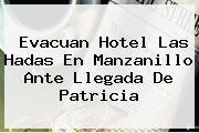Evacuan Hotel Las Hadas En <b>Manzanillo</b> Ante Llegada De Patricia
