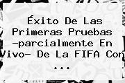 Éxito De Las Primeras Pruebas ?parcialmente En Vivo? De La <b>FIFA</b> Con ...