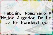 Fabián, Nominado A Mejor Jugador De La J7 En <b>Bundesliga</b>