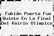 <b>Fabián Puerta</b> Fue Quinto En La Final Del Keirin Olímpico