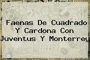 Faenas De Cuadrado Y Cardona Con <b>Juventus</b> Y Monterrey