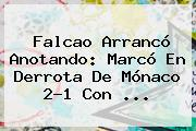 <b>Falcao</b> Arrancó Anotando: Marcó En Derrota De Mónaco 2-1 Con ...