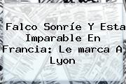 Falco Sonríe Y Esta Imparable En Francia: Le <b>marca</b> A Lyon