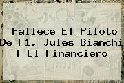 Fallece El Piloto De F1, <b>Jules Bianchi</b>   El Financiero