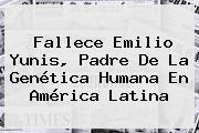 Fallece <b>Emilio Yunis</b>, Padre De La Genética Humana En América Latina