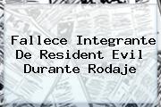 Fallece Integrante De <b>Resident Evil</b> Durante Rodaje