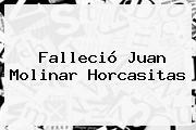 Falleció <b>Juan Molinar Horcasitas</b>
