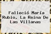 Falleció <b>María Rubio</b>, La Reina De Las Villanas