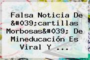 Falsa Noticia De 'cartillas Morbosas' De Mineducación Es Viral Y ...
