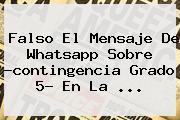 Falso El Mensaje De Whatsapp Sobre ?<b>contingencia Grado 5</b>? En La <b>...</b>