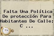 Falta Una Política De <b>protección</b> Para Habitantes De Calle: C ...