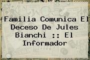 Familia Comunica El Deceso De <b>Jules Bianchi</b> :: El Informador