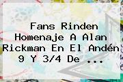 Fans Rinden Homenaje A <b>Alan Rickman</b> En El Andén 9 Y 3/4 De <b>...</b>