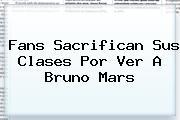 <b>Fans Sacrifican Sus Clases Por Ver A Bruno Mars</b>