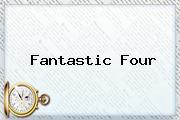 <b>Fantastic Four</b>