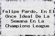<b>Felipe Pardo</b>, En El Once Ideal De La Semana En La Champions League