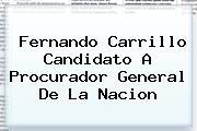 <b>Fernando Carrillo</b> Candidato A Procurador General De La Nacion