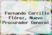 <b>Fernando Carrillo</b> Flórez, Nuevo Procurador General