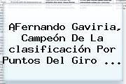 ¡Fernando Gaviria, Campeón De La <b>clasificación</b> Por Puntos Del <b>Giro</b> ...