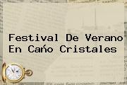 Festival De Verano En <b>Caño Cristales</b>