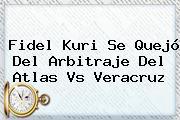 Fidel Kuri Se Quejó Del Arbitraje Del <b>Atlas Vs Veracruz</b>