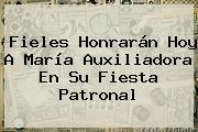Fieles Honrarán Hoy A <b>María Auxiliadora</b> En Su Fiesta Patronal