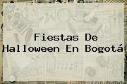 Fiestas De <b>Halloween</b> En Bogotá