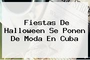 Fiestas De <b>Halloween</b> Se Ponen De Moda En Cuba