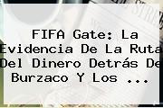 <b>FIFA</b> Gate: La Evidencia De La Ruta Del Dinero Detrás De Burzaco Y Los <b>...</b>