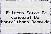 Filtran Fotos De <b>concejal</b> De Montelíbano Desnuda