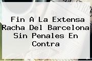 Fin A La Extensa Racha Del <b>Barcelona</b> Sin Penales En Contra
